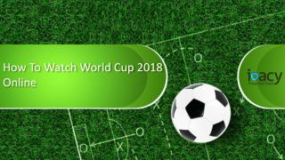 How To Watch World Cup 2018 Online