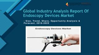 Endoscopy Devices Market: Opportunity Analysis & Forecast, 2018-2025