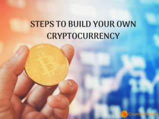 Easy steps to build your own Cryptocurrency
