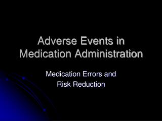 Adverse Events in Medication Administration
