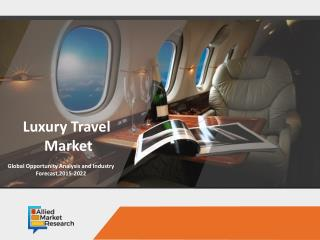 Luxury Travel Market   Moving Towards a Brighter Future