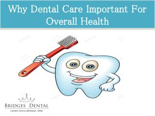 Dentist: Why Dental Care Important For Overall Health | Bridges Dental