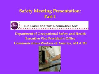 Safety Meeting Presentation:  Part I