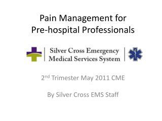 Pain Management for Pre-hospital Professionals