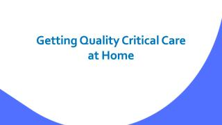 Quality critical care at the comfort of home
