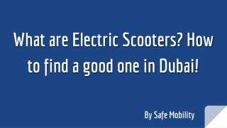 Electric Scooters Suppliers in Dubai | Safe Mobility