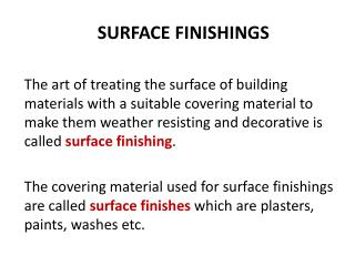 SURFACE FINISHINGS
