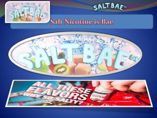 Salt Nicotine is Bae