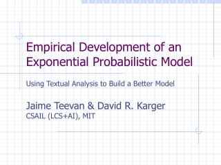Empirical Development of an Exponential Probabilistic Model