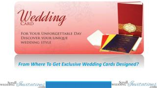 From Where To Get Exclusive Wedding Cards Designed?