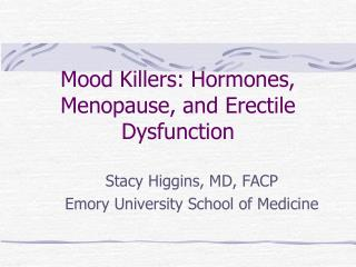 Mood Killers: Hormones, Menopause, and Erectile Dysfunction