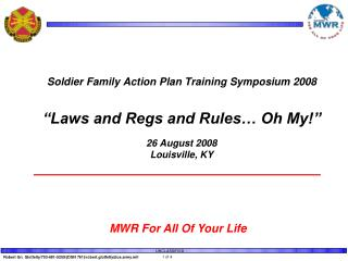 Soldier Family Action Plan Training Symposium 2008     Laws and Regs and Rules  Oh My    26 August 2008 Louisville, KY