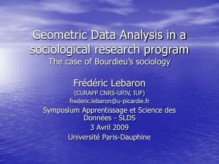 Geometric Data Analysis in a sociological research program The case of Bourdieu s sociology