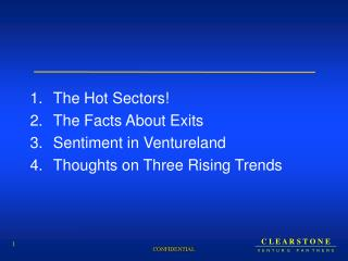 The Hot Sectors! The Facts About Exits Sentiment in Ventureland Thoughts on Three Rising Trends