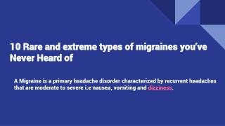 10 rare and extreme types of migraines