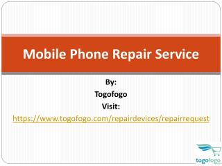 Mobile Phone Repair Service By Togofogo