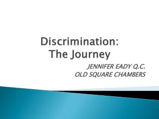 Discrimination:  The Journey