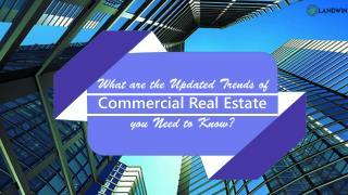 What are the Updated Trends of Commercial Real Estate you Need to Know