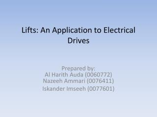 Lifts: An Application to Electrical Drives