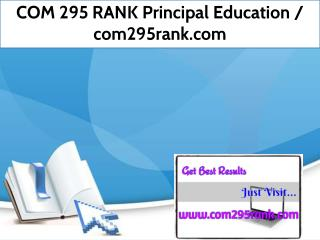 COM 295 RANK Principal Education / com295rank.com
