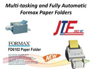 Multi-tasking and Fully Automatic Formax Paper Folders