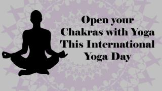 Open your Chakras with Yoga This International Yoga Day