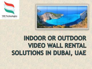 Indoor Outdoor Video Wall Rental Solutions in Dubai UAE