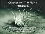 Chapter 16:  The Fluvial Processes
