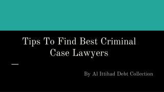 Tips To Find Professional Criminal Case Lawyers Dubai | Al Ittihad
