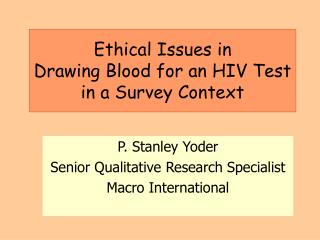 Ethical Issues in  Drawing Blood for an HIV Test  in a Survey Context