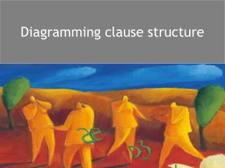 Diagramming clause structure