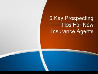 5 Key Prospecting Tips for New Insurance Agents