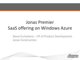 Jonas Premier SaaS offering on Windows Azure
