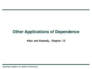 Other Applications of Dependence