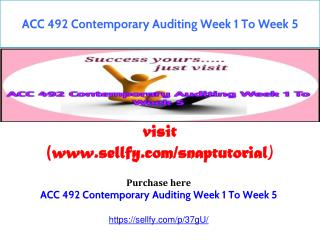 ACC 492 Contemporary Auditing Week 1 To Week 5