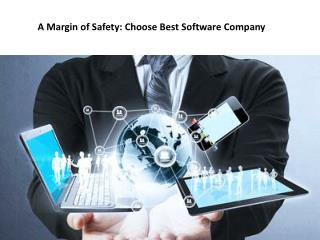 A Margin of Safety: Choose Best Software Company