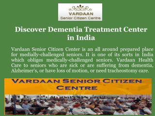 Discover Dementia Treatment Center in India