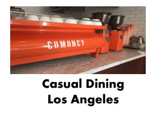 Casual Dining Los Angeles- Comoncy.com