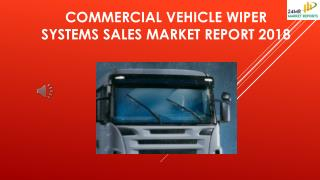 Commercial Vehicle Wiper Systems Sales Market Report 2018