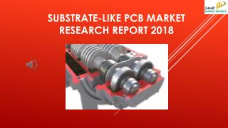 Substrate-Like PCB Market Research Report 2018
