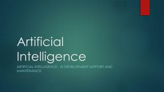 Artificial Intelligence - AI Development Support and Maintenance.