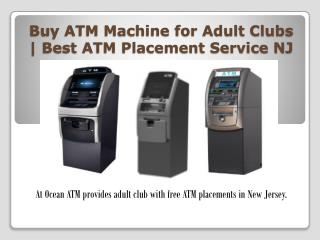 Buy ATM Machine for Adult Clubs | Best ATM Placement Service in NJ