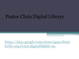 Pastor Chris Digital Library