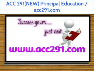 ACC 291(NEW) Principal Education / acc291.com