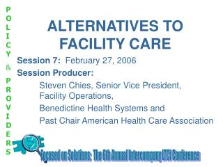 ALTERNATIVES TO FACILITY CARE