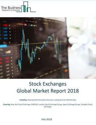 Stock Exchanges Global Market Report 2018