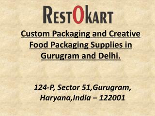 Custom packaging and Creative food packaging by Restokart,Gurgaon and Delhi.