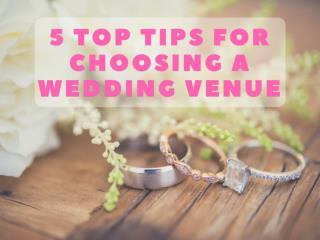 5 Top Tips for Choosing a Wedding Venue