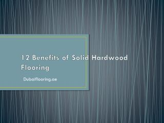 12 Benefits of Solid Hardwood Flooring