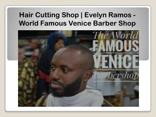Hair Cutting Shop   Evelyn Ramos - World Famous Venice Barber Shop